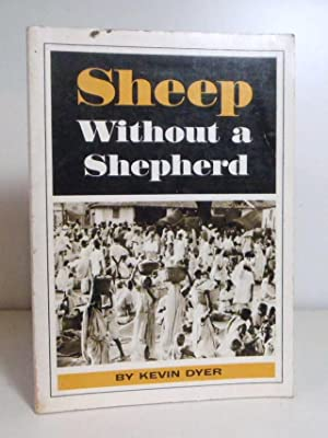 Sheep Without a Shepherd: Dyer, Kevin G