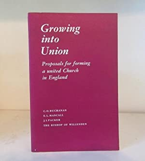 Growing into Union; Proposals for forming a: Buchanan; C; Mascall,