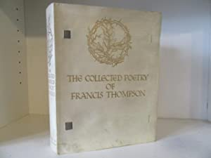 The Collected Poetry of Francis Thompson: Thompson, Francis