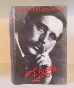 H G Wells in Love: Postscript to: Wells, H.G. ;