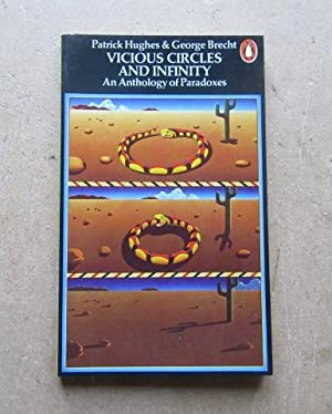 Vicious Circles and Infinity: An Anthology of: Hughes, Patrick; Brecht,
