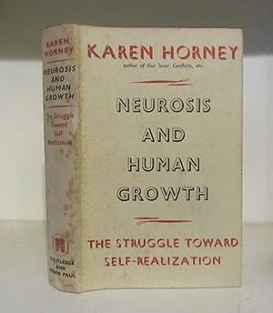 Neurosis and Human Growth the Struggle Toward Self