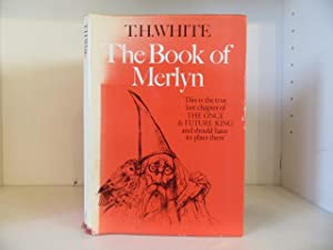 The Book of Merlyn. The Unpublished Conclusion: White, T. H.