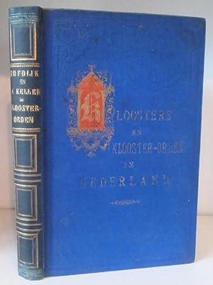 De Klooster-orden in Nederland, Historiesch Onderzocht en: Hofdijk, W.J.; Kellen,