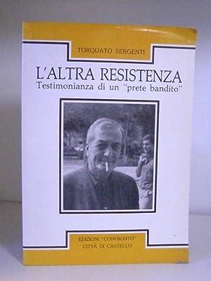 L'Altra Resistenza - Testimonianza di un 'prete: Torquato Sergenti