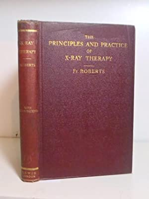 The Principles and Practice of X-Ray Therapy
