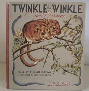 Twinkle and Winkle Two Dormice: Kelway, Phyllis: illustrated
