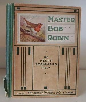 Master Bob Robin: Stannard, Henry