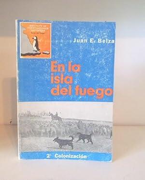 En la Isla del Fuego 2° Colonización: Belza, Juan E.