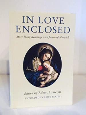 In Love Enclosed : More Daily Readings: Julian of Norwich