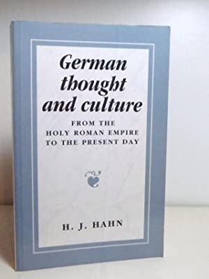 German Thought and Culture, from the Holy Roman Empire to the Present Day: Hahn, H. J.
