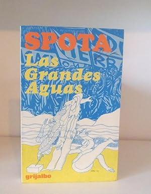 Las Grandes Aguas: Spota, Luis