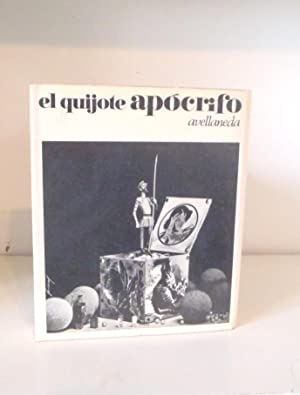 El Quijote Apócrifo,: Fernández de Avellaneda,