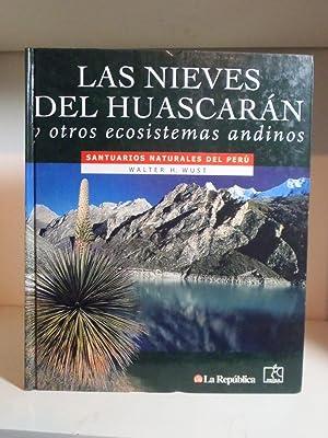 Santuarios naturales del Perú: Las nieves del: Wust, Walter H.