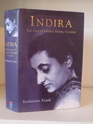 Indira: The Life of Indira Nehru Gandhi: Frank, Katherine