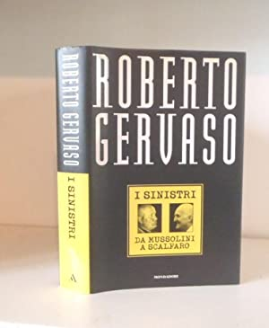 I sinistri: Da Mussolini a Scalfaro: Gervaso, Roberto