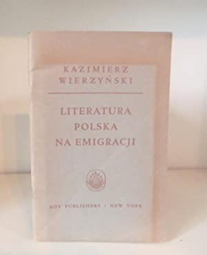 Wspolczesna literatura polska na emigracji: WIERZYNSKI, Kazimierz.