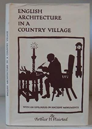 English Architecture in a Country Village: Plaisted, Arthur H.