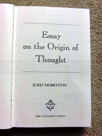 Essay on the origin of thought: Moskvitin, Jurij