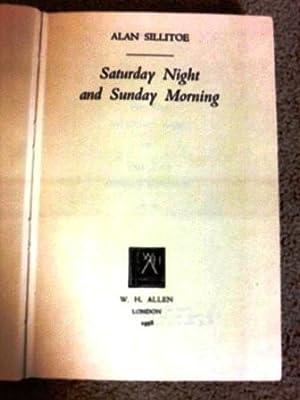 Saturday Night and Sunday Morning: Sillitoe, Alan