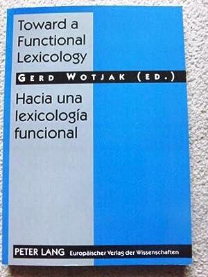 Toward a Functional Lexicology: Hacia una Lexicologia: Gerd Wotjak
