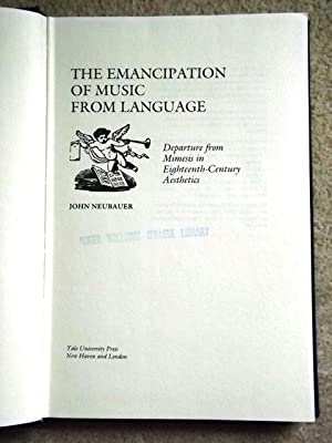 The Emancipation of Music from Language: Departure: John Neubauer