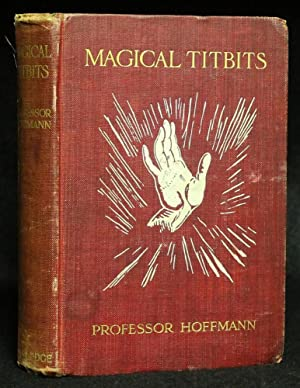 Magical Titbits. With Illustrations by H. L.: HOFFMANN, PROFESSOR [