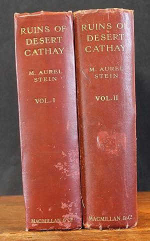 Ruins of Desert Cathay. Personal Narrative of: STEIN, M. AUREL