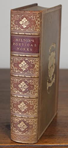 Poetical Works. With Memoir, Notes, Bibliography. The: MILTON, JOHN