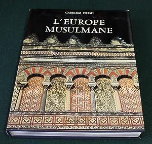 L'Europe Musulmane.: CRESPI, GABRIELE