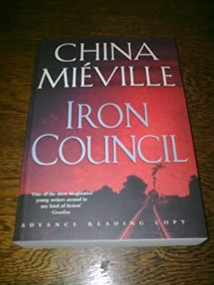 Iron Council ********SIGNED LIMITED EDITION PROOF********: Mieville, China