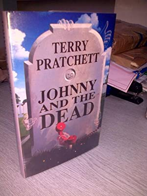 Johnny and the Dead ********SIGNED UK HB: Pratchett, Terry