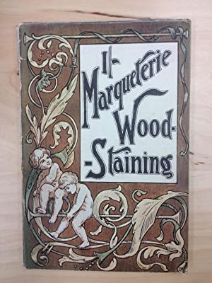 A Practical Handbook to Marqueterie Wood-Staining and: Turck, Eliza