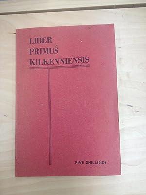 Liber Primus Kilkenniensis: Anon