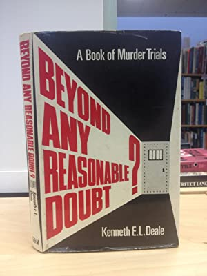 Beyond any reasonable doubt?: A book of: Deale, Kenneth E.