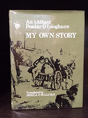 My Own Story: O Laoghaire, Peadar;