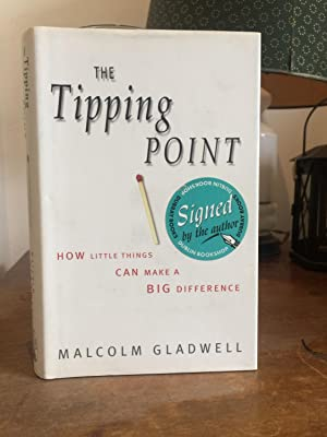 The Tipping Point: How Little Things Can: Malcolm Gladwell