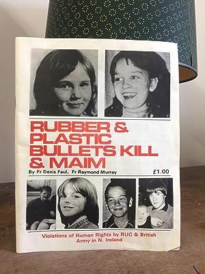 Rubber & Plastic Bullets Kill and Maim: Faul, Fr, Denis