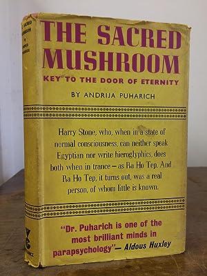 The Sacred Mushroom: Key to the Door: Puharich, Andrija