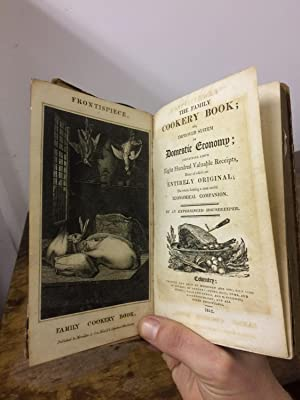 The Family Cookery Book, Or, Improved System: An Experienced Housekeeper