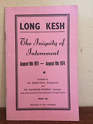 Long Kesh; The Iniquity of Internment August: Faul, Fr. Denis