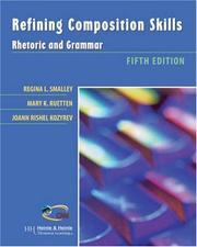 Refining Composition Skills: Rhetoric and Grammar: Regina L. Smalley;