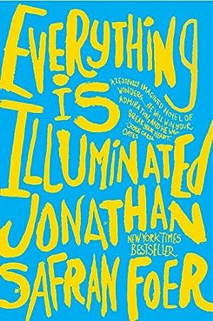 Everything Is Illuminated: A Novel: Foer, Jonathan Safran