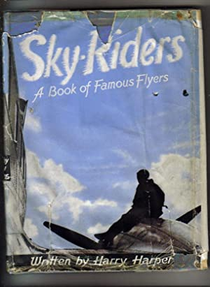 Sky-Riders : A Book of Famous Flyers: Harper, Harry