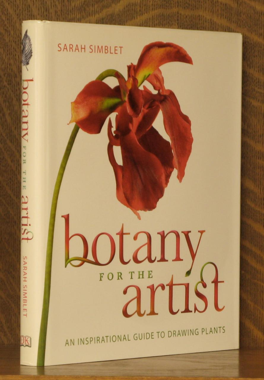BOTANY FOR THE ARTIST by Sarah Simblet: DK Publishing, New York ...