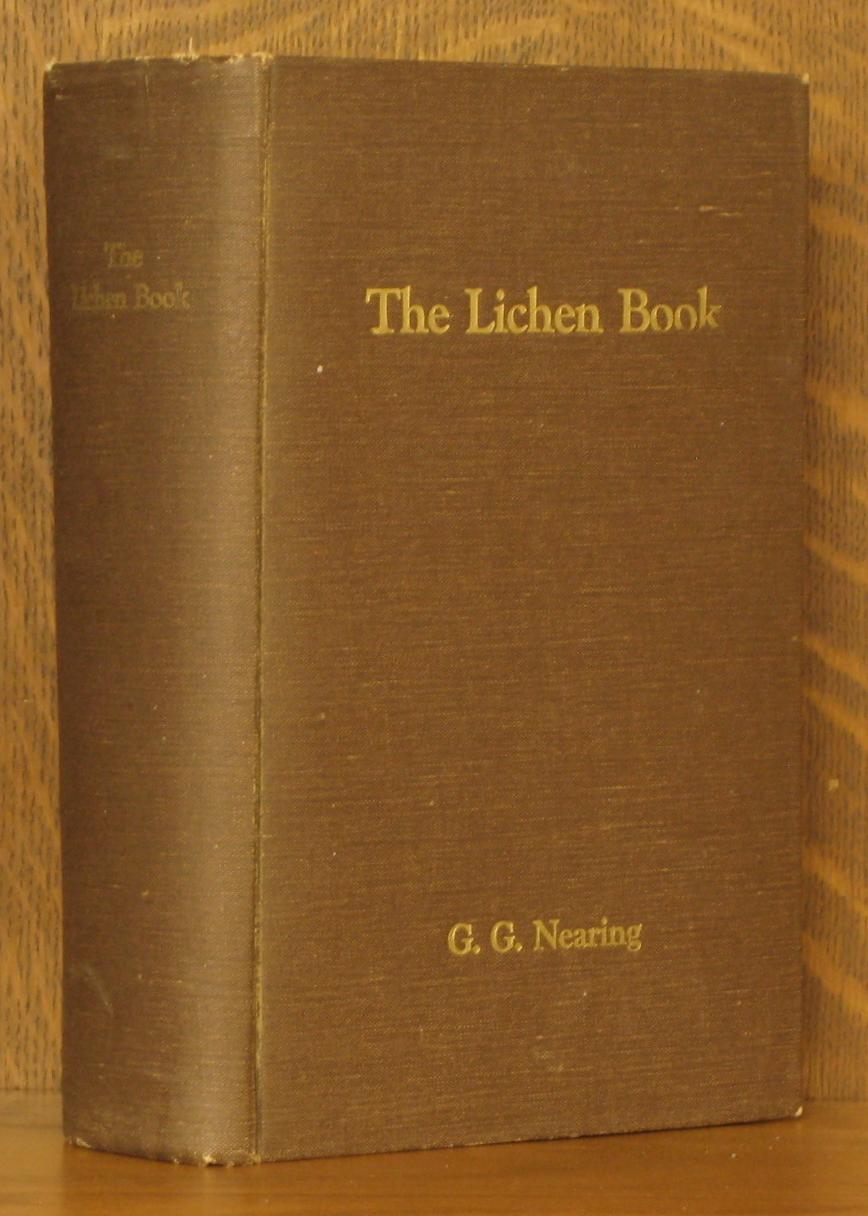 THE LICHEN BOOK - HANDBOOK OF THE LICHENS OF NORTHEASTERN UNITED STATES: G.G. Nearing