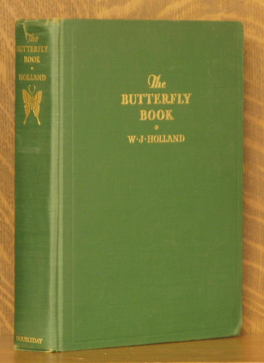 THE BUTTERFLY BOOK: W. J. Holland