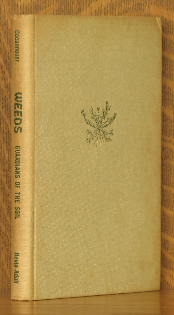 WEEDS, GUARDIANS OF THE SOIL: Joseph A. Cocannouer
