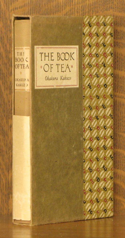 THE BOOK OF TEA [WITH ORIGINAL DUST JACKET AND SLIPCASE]: Okakura Kakuzo with foreword and ...