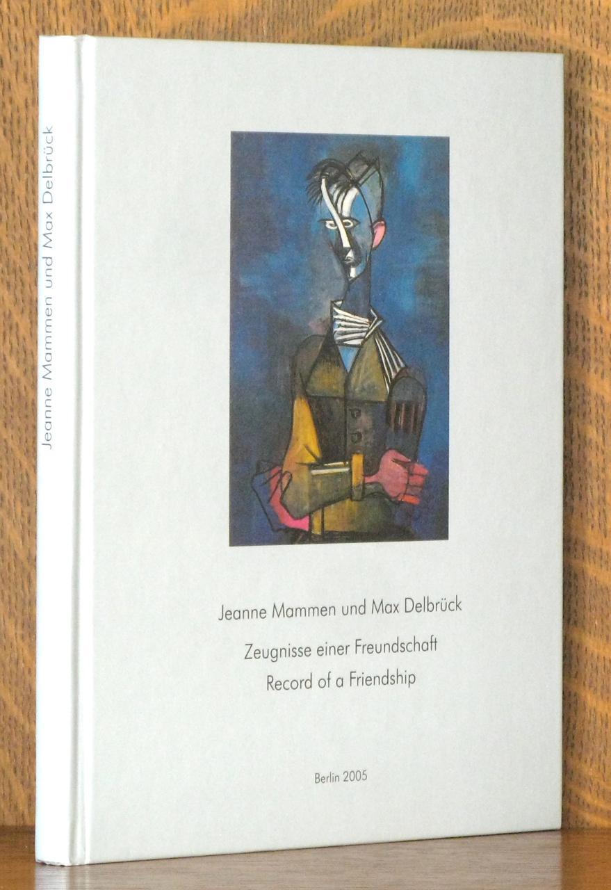 JEANNE MAMMEN UND MAX DELBRUCK - ZEUGISSE EINER FREUNDSCHAFT/ RECORD OF A FRIENDSHIP [TEXT IN GERMAN AND ENGLISH] - Jeanne Mammen , Max Delbruck, Lothar Klunner, Felicitas Rink